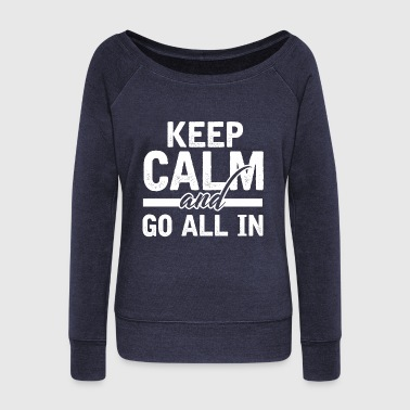 KEEP CALM AND GO ALL IN POKER CASINO ACE HOLDEM - Women's Wideneck Sweatshirt