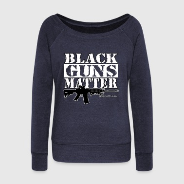 Black Lives Matter Black GUNS Matter - Women's Wideneck Sweatshirt