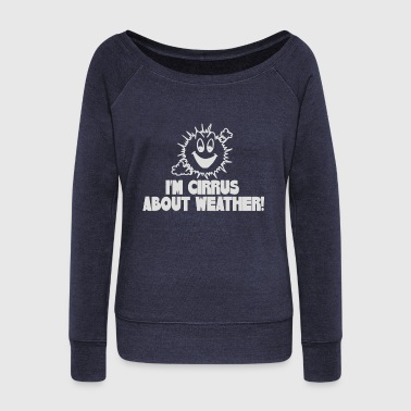 Weather - Women's Wideneck Sweatshirt