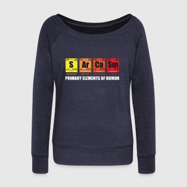 Chemistry Sarcasm The elements of humor - Women's Wideneck Sweatshirt