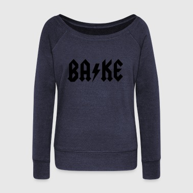 Baked bake - Women's Wideneck Sweatshirt