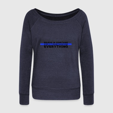 Law Enforcement Believe In Something - Women's Wideneck Sweatshirt