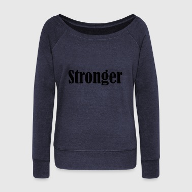 Stronger Stronger - Women's Wideneck Sweatshirt