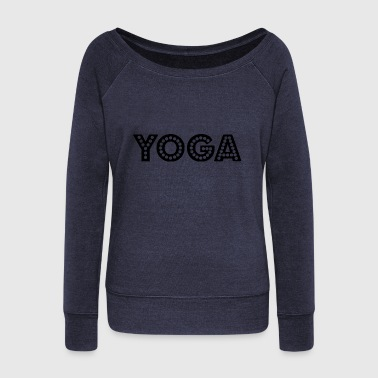 yoga wording - Women's Wideneck Sweatshirt