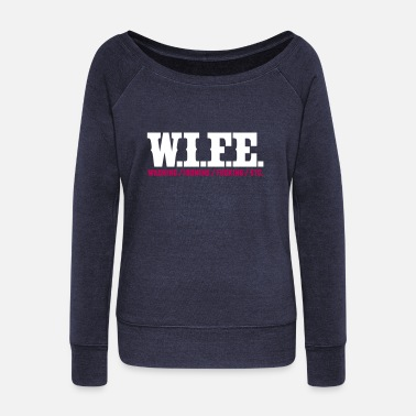 Wife wife - Women's Wideneck Sweatshirt