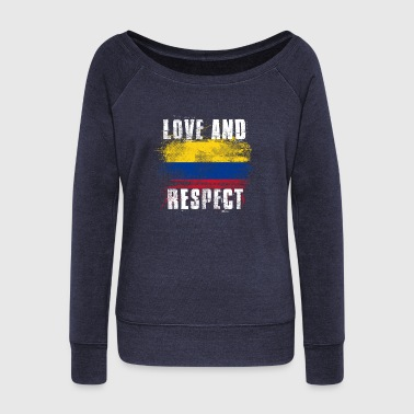 Colombia Love and Respect Colombia Flag Colombian Pride T Shirt - Women's Wideneck Sweatshirt
