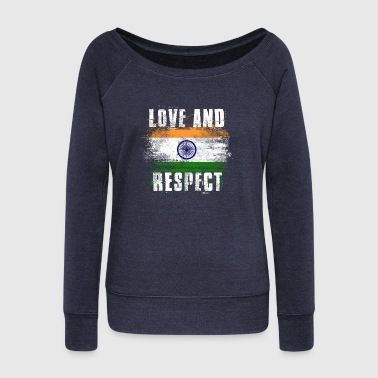 Love and Respect India Flag Indian Pride T Shirt - Women's Wideneck Sweatshirt