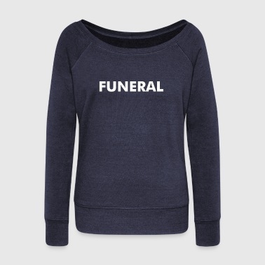 Funeral - Women's Wideneck Sweatshirt
