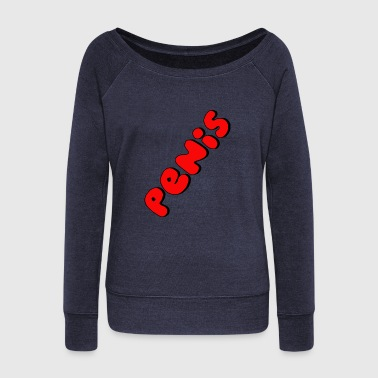 Penis - Women's Wideneck Sweatshirt
