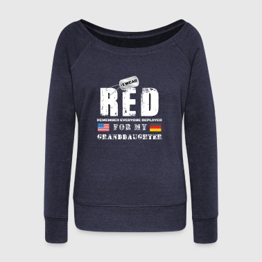 Wear RED Fridays Military Shirt Proud Granddaughter Deployed in Germany - Women's Wideneck Sweatshirt