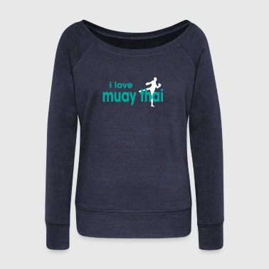 I Love Me I Love Muay Thai - Women's Wideneck Sweatshirt