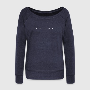 Relaxe - Women's Wideneck Sweatshirt