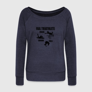 Fail Triathlete - Crash - Drown - Fall Tee - Women's Wideneck Sweatshirt