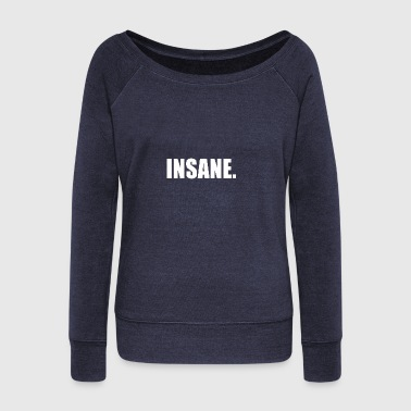 Insanity INSANE - Women's Wideneck Sweatshirt