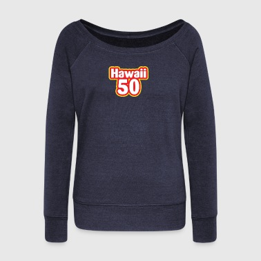 Hawaii Hawaii 50 - Women's Wideneck Sweatshirt