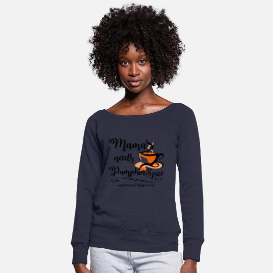Winter Hoodies & Sweatshirts - Mama needs Pumpkin Spice - Women's Wide-Neck Sweatshirt melange navy