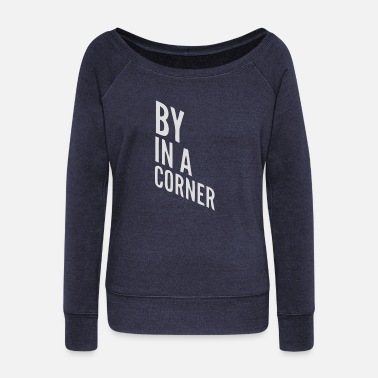 Corner By in a corner - Women's Wide-Neck Sweatshirt