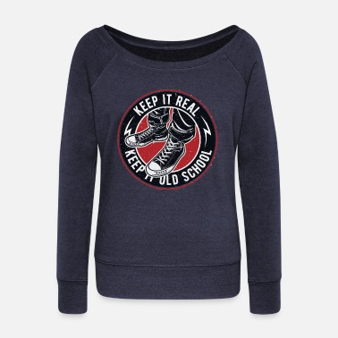 Old School Rap Keep It Old School Vintage Old School - Women's Wideneck Sweatshirt
