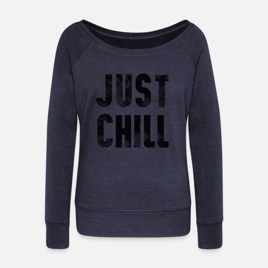 Chill Out Hoodies & Sweatshirts - just chill - Women's Wide-Neck Sweatshirt melange navy