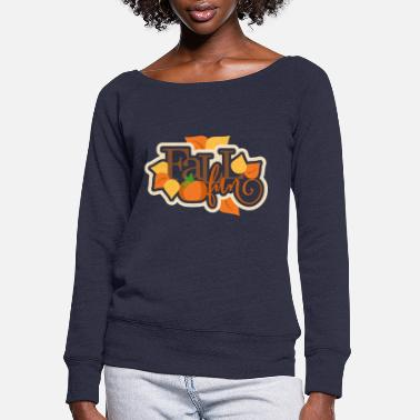 Fun Fall Fun Design - Women's Wide-Neck Sweatshirt