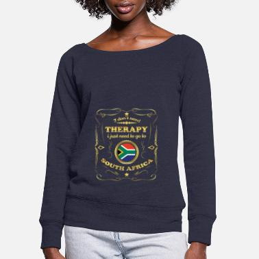 South Africa DON T NEED THERAPIE GO TO SOUTH AFRICA - Women's Wide-Neck Sweatshirt