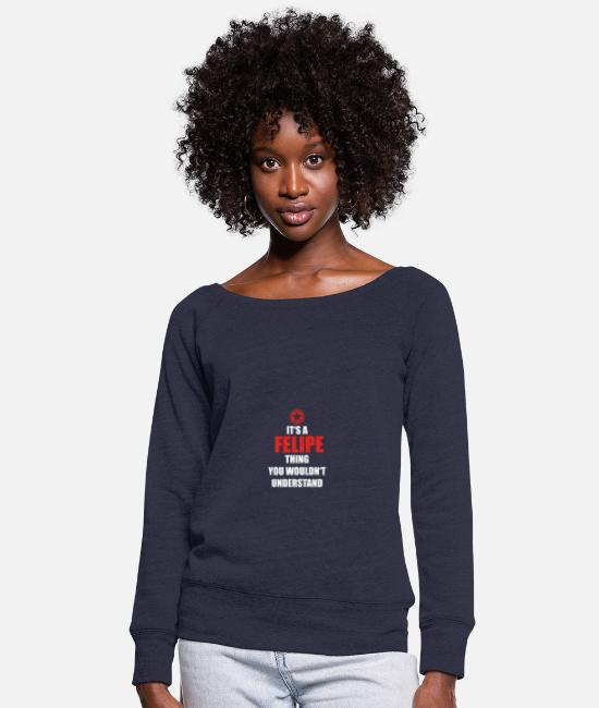 Legend Hoodies & Sweatshirts - Geschenk it s a thing birthday understand FELIPE - Women's Wide-Neck Sweatshirt melange navy