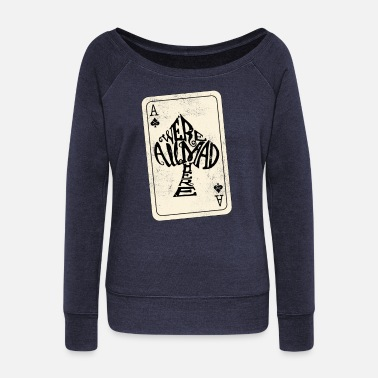 Ace Of Spades Alice in Wonderland | Ace Of Spades Were All Mad Here - Women's Wide-Neck Sweatshirt