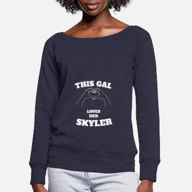 Skyler This Gal Loves Her Skyler Valentine Day Gift - Women's Wide-Neck Sweatshirt