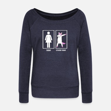 Ballroom Dance Teacher vs 6th Grade Teacher - Women's Wideneck Sweatshirt