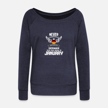 Ja Never Underestimate German king who was Born in Ja - Women's Wideneck Sweatshirt