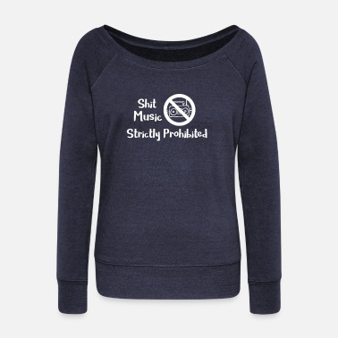 Curse Naughty Shit Music Strictly Prohibited - Women's Wideneck Sweatshirt