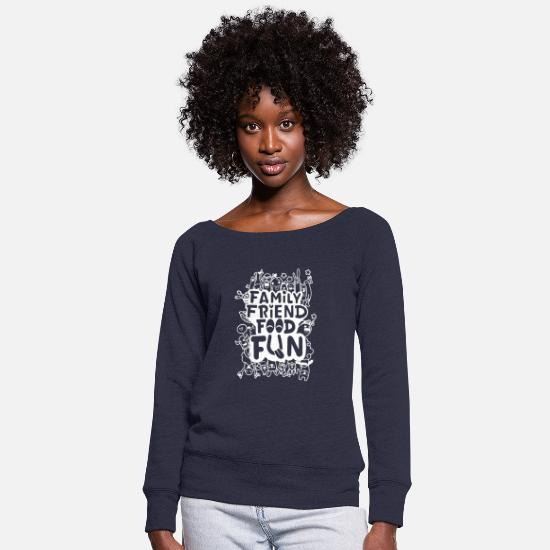 Fun Hoodies & Sweatshirts - Family Friend Food Fun - Women's Wide-Neck Sweatshirt melange navy