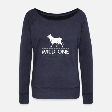 Wild One Wild One - Women's Wide-Neck Sweatshirt