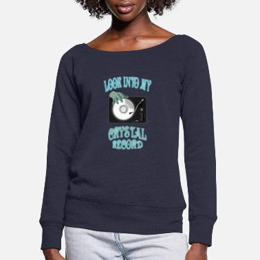 Record Look Into My Crystal Record - Women's Wide-Neck Sweatshirt