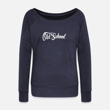 Old School Rap Old School Lettering - Women's Wideneck Sweatshirt