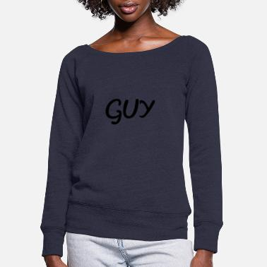Guys GUY - Women's Wide-Neck Sweatshirt