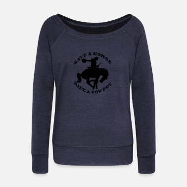 save a horse ride like cowboy logo - Women's Wideneck Sweatshirt