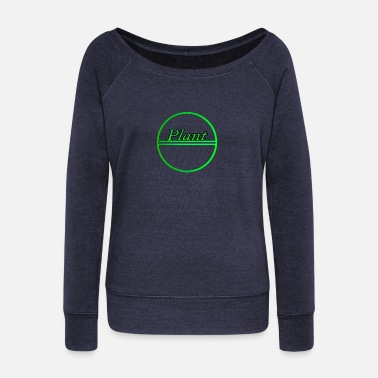 Plant Grounds Plant - Women's Wideneck Sweatshirt