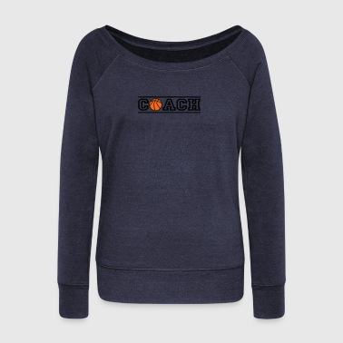 basketball coach - Women's Wideneck Sweatshirt