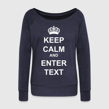 Keep Calm Its a Crown - Women's Wideneck Sweatshirt