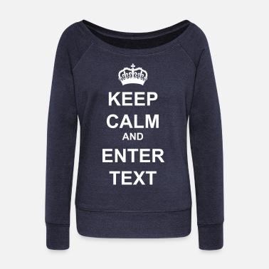 Keep Calm Crown Keep Calm Its a Crown - Women's Wideneck Sweatshirt