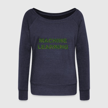 machine learning - Women's Wideneck Sweatshirt