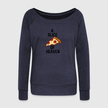Pizza heaven - Women's Wideneck Sweatshirt