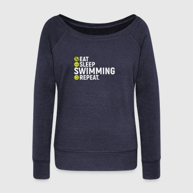 Eat, sleep, swimming, repeat - gift - Women's Wideneck Sweatshirt
