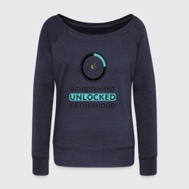 Achievement Unlocked Fatherhood - Women's Wideneck Sweatshirt