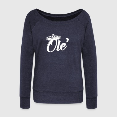 Ole' - Women's Wideneck Sweatshirt