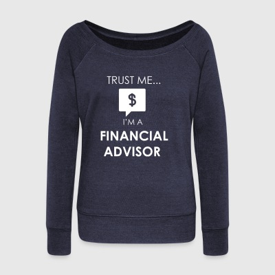 Financial advisor - Women's Wideneck Sweatshirt