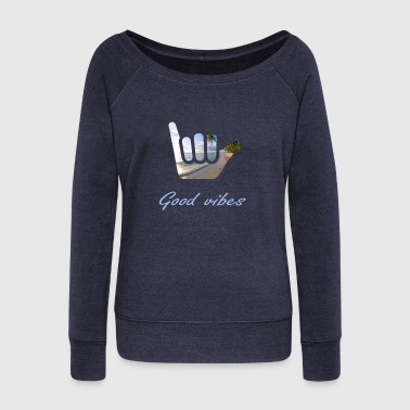 GOOD VIBES Design - Women's Wideneck Sweatshirt