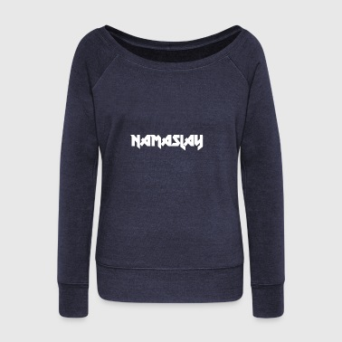 Namaslay Metal 2 White - Women's Wideneck Sweatshirt