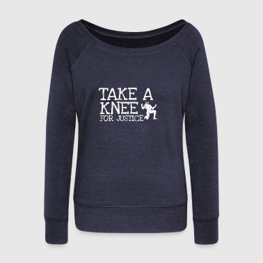 Take A Knee I Am With Kap Shirt For Justice - Women's Wideneck Sweatshirt